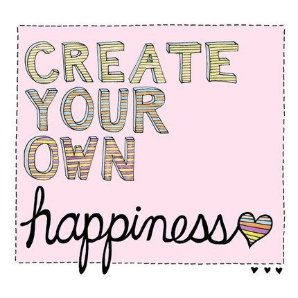 Create Your Own Happiness Inspired Living