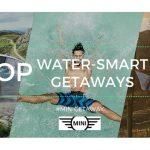 #MINIGetaway Top Water-Smart Getaways